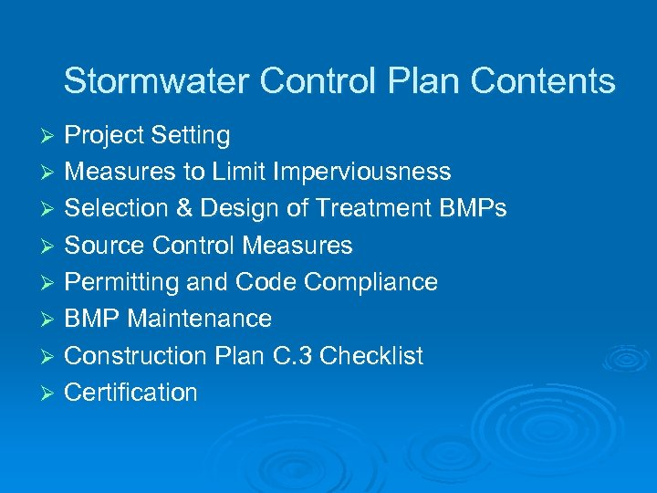 Stormwater Control Plan Contents Project Setting Ø Measures to Limit Imperviousness Ø Selection &