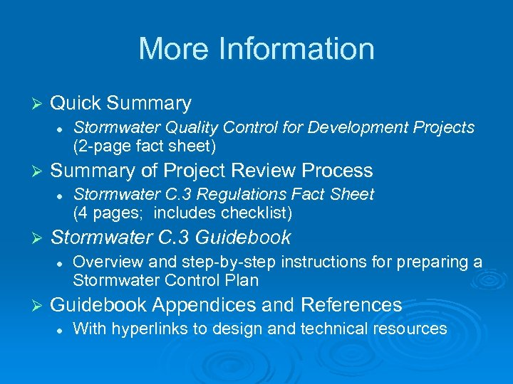 More Information Ø Quick Summary l Ø Summary of Project Review Process l Ø