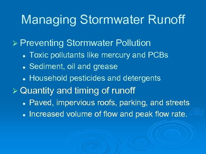 Managing Stormwater Runoff Ø Preventing Stormwater Pollution l l l Toxic pollutants like mercury