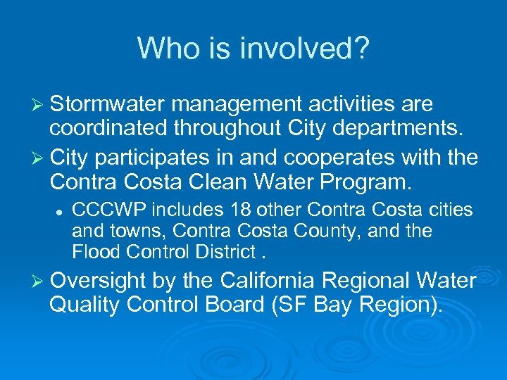 Who is involved? Ø Stormwater management activities are coordinated throughout City departments. Ø City