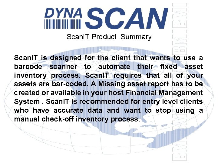 Scan. IT Product Summary Scan. IT is designed for the client that wants