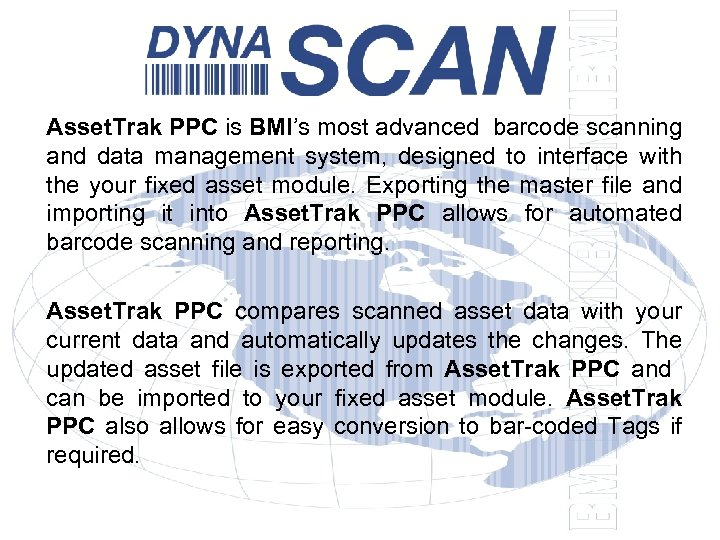 Asset. Trak PPC is BMI's most advanced barcode scanning and data management system, designed