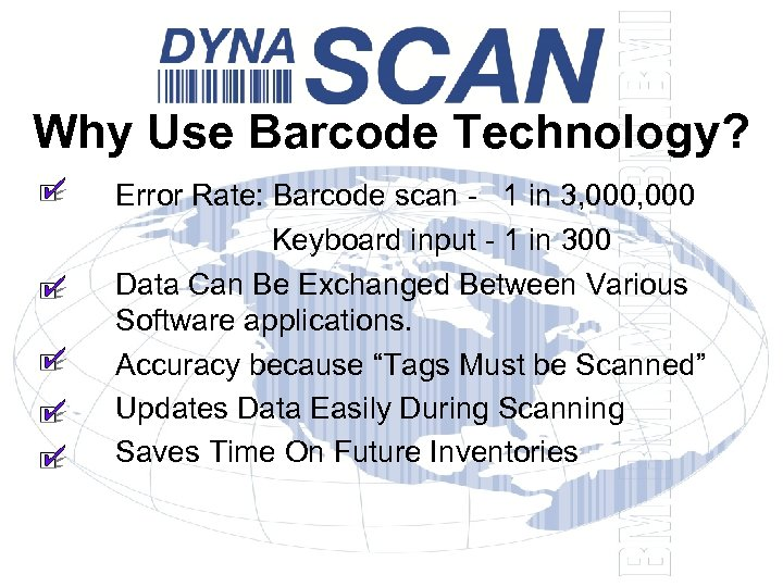 Why Use Barcode Technology? Error Rate: Barcode scan - 1 in 3, 000 Keyboard