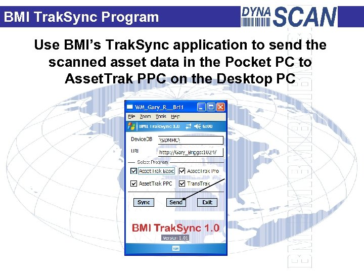 BMI Trak. Sync Program Use BMI's Trak. Sync application to send the scanned asset