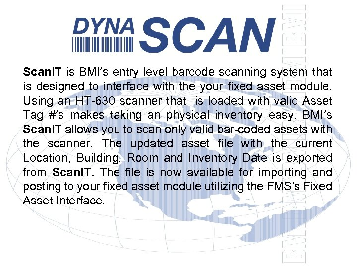Scan. IT is BMI's entry level barcode scanning system that is designed to interface
