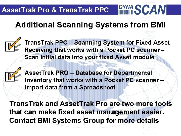 Asset. Trak Pro & Trans. Trak PPC Additional Scanning Systems from BMI Trans. Trak