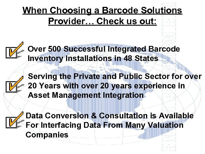 When Choosing a Barcode Solutions Provider… Check us out: Over 500 Successful Integrated Barcode