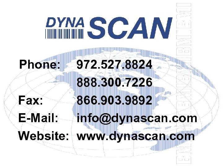 Phone: 972. 527. 8824 888. 300. 7226 Fax: 866. 903. 9892 E-Mail: info@dynascan. com