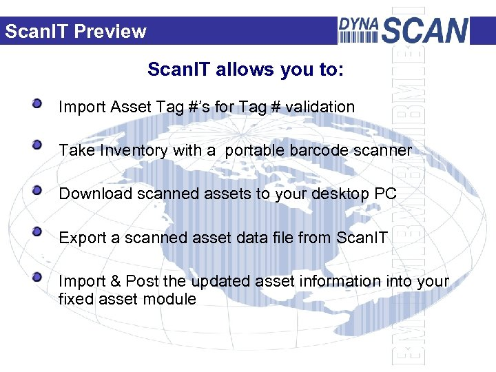 Scan. IT Preview Scan. IT allows you to: Import Asset Tag #'s for Tag