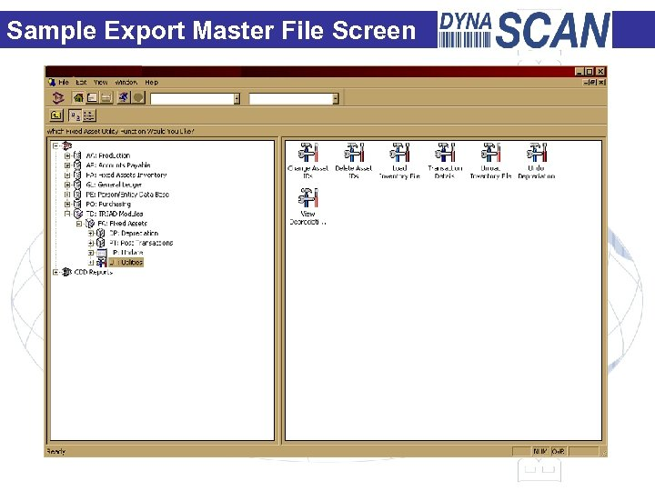 Sample Export Master File Screen Export valid Asset Tag # file to Scan. IT