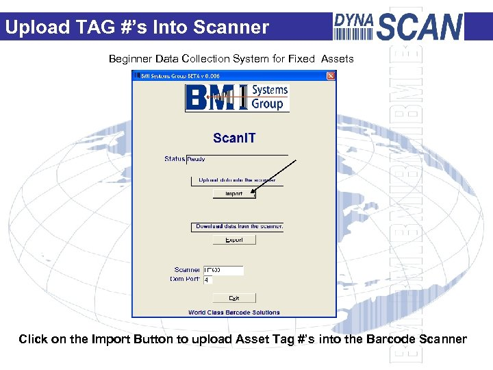 Upload TAG #'s Into Scanner Beginner Data Collection System for Fixed Assets Click on