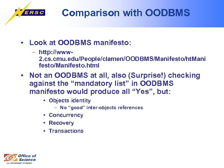 Comparison with OODBMS • Look at OODBMS manifesto: – http: //www 2. cs. cmu.