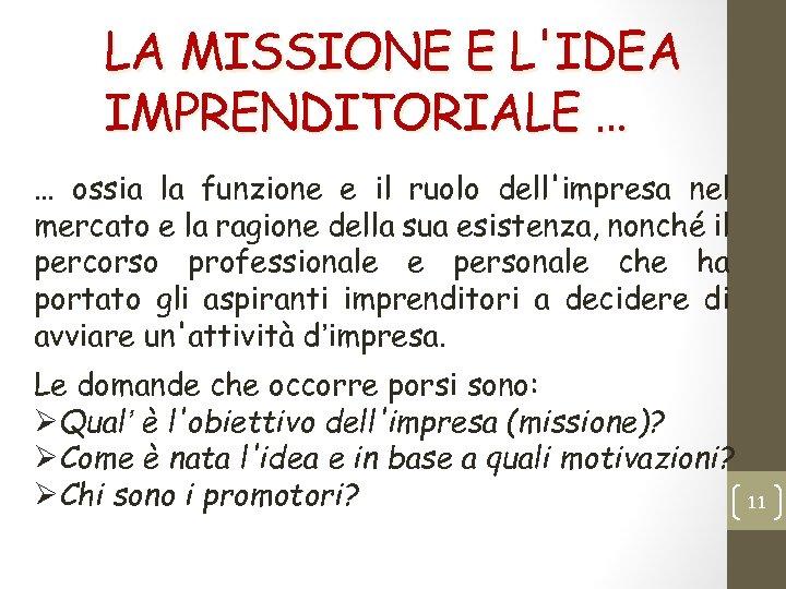 LA MISSIONE E L'IDEA IMPRENDITORIALE … … ossia la funzione e il ruolo dell'impresa