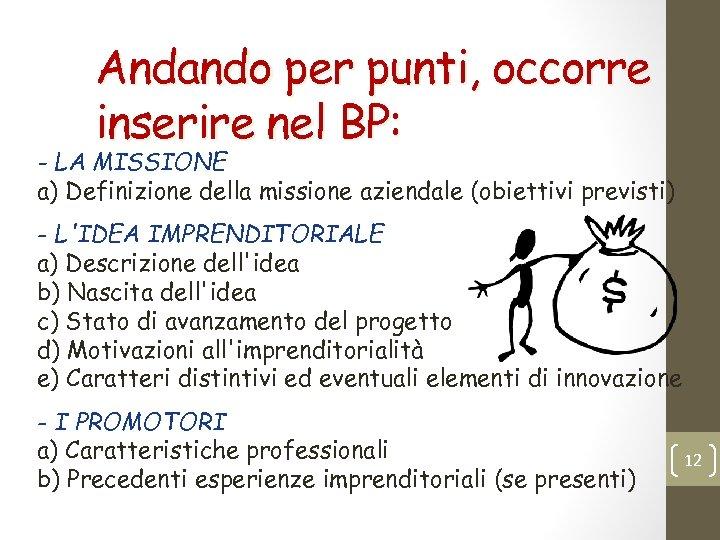 Andando per punti, occorre inserire nel BP: - LA MISSIONE a) Definizione della missione