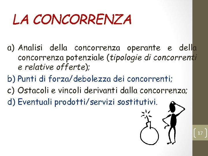 LA CONCORRENZA a) Analisi della concorrenza operante e della concorrenza potenziale (tipologie di concorrenti