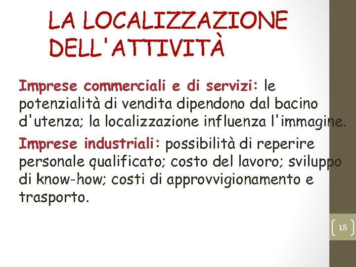 LA LOCALIZZAZIONE DELL'ATTIVITÀ Imprese commerciali e di servizi: le potenzialità di vendita dipendono dal
