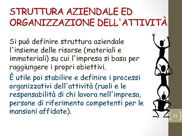 STRUTTURA AZIENDALE ED ORGANIZZAZIONE DELL'ATTIVITÀ Si può definire struttura aziendale l'insieme delle risorse (materiali