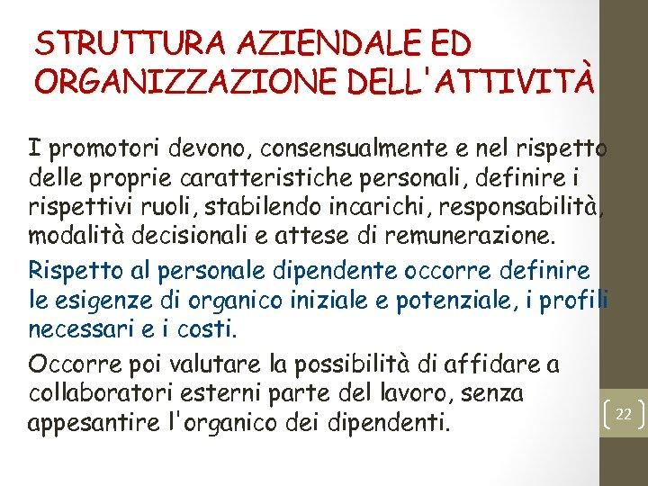 STRUTTURA AZIENDALE ED ORGANIZZAZIONE DELL'ATTIVITÀ I promotori devono, consensualmente e nel rispetto delle proprie