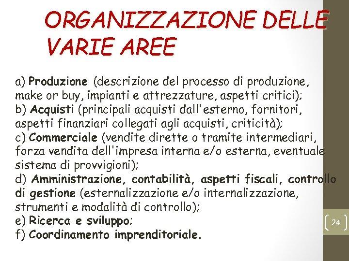 ORGANIZZAZIONE DELLE VARIE AREE a) Produzione (descrizione del processo di produzione, make or buy,
