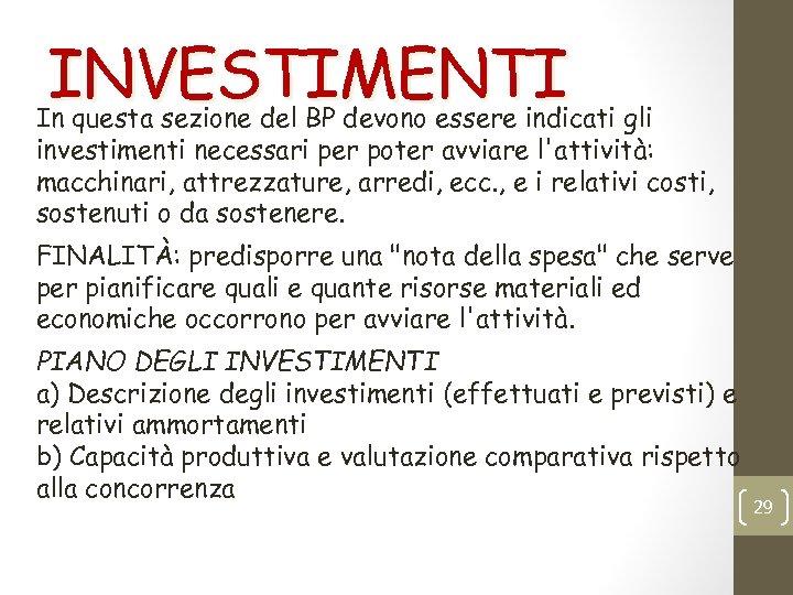 INVESTIMENTI In questa sezione del BP devono essere indicati gli investimenti necessari per poter