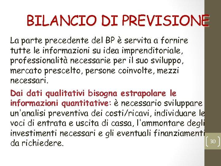 BILANCIO DI PREVISIONE La parte precedente del BP è servita a fornire tutte le