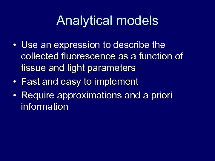 Analytical models • Use an expression to describe the collected fluorescence as a function