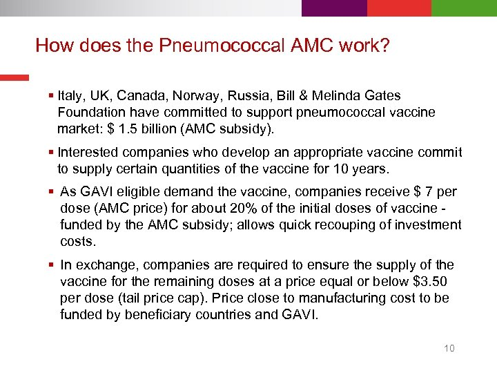 How does the Pneumococcal AMC work? § Italy, UK, Canada, Norway, Russia, Bill &