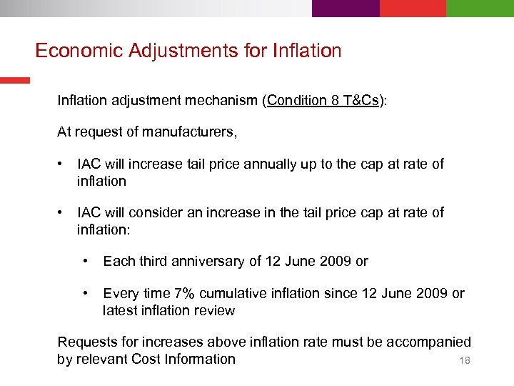 Economic Adjustments for Inflation adjustment mechanism (Condition 8 T&Cs): At request of manufacturers, •