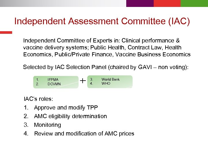 Independent Assessment Committee (IAC) Independent Committee of Experts in: Clinical performance & vaccine delivery