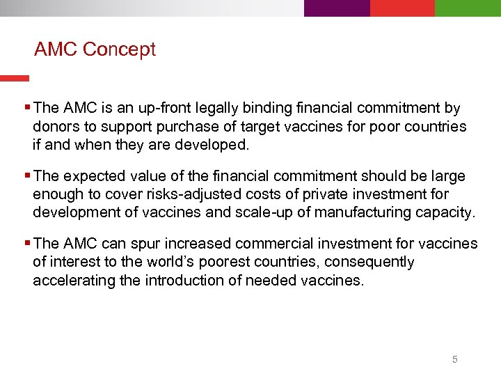 AMC Concept § The AMC is an up-front legally binding financial commitment by donors