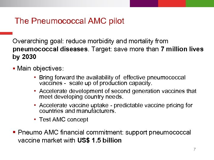 The Pneumococcal AMC pilot Overarching goal: reduce morbidity and mortality from pneumococcal diseases. Target: