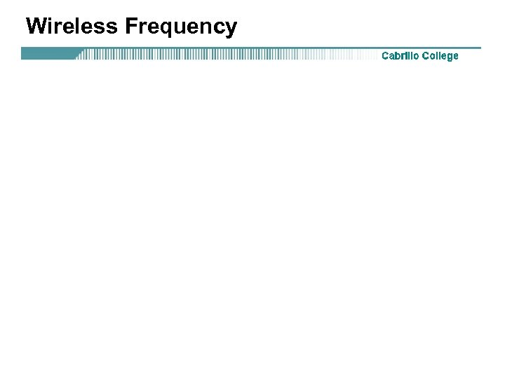 Wireless Frequency