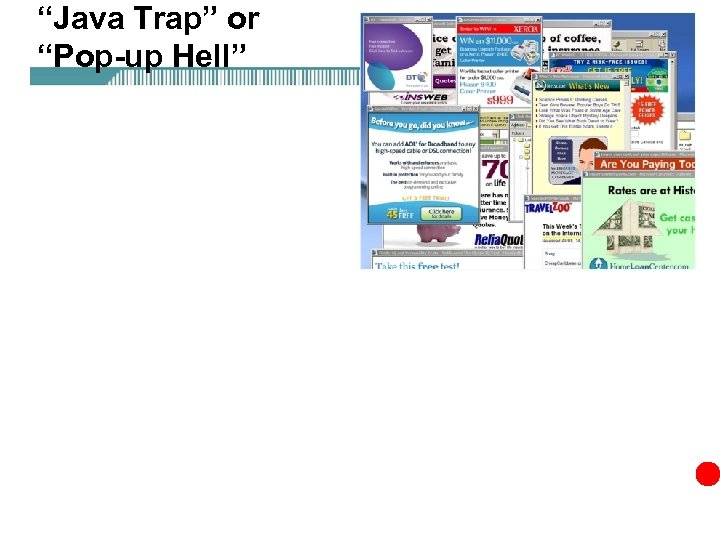 """""""Java Trap"""" or """"Pop-up Hell"""""""