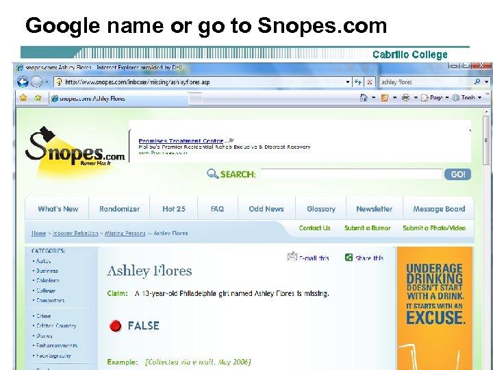 Google name or go to Snopes. com