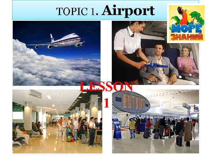TOPIC 1. Airport LESSON 1