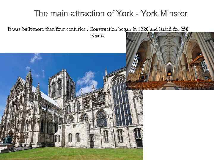 The main attraction of York - York Minster It was built more than four