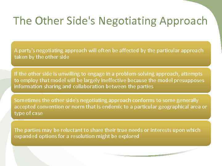 The Other Side's Negotiating Approach A party's negotiating approach will often be affected by