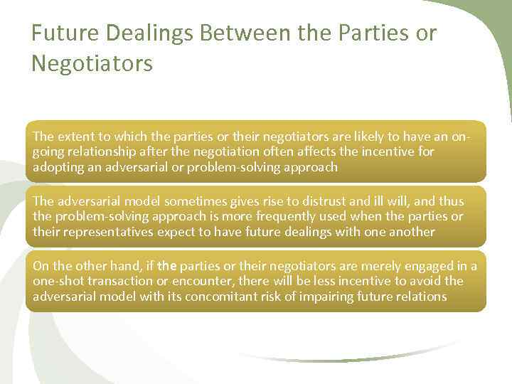 Future Dealings Between the Parties or Negotiators The extent to which the parties or