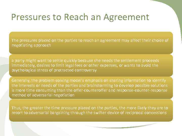 Pressures to Reach an Agreement The pressures placed on the parties to reach an