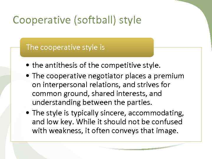 Cooperative (softball) style The cooperative style is • the antithesis of the competitive style.