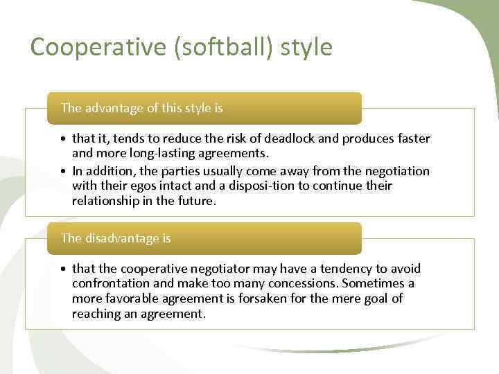 Cooperative (softball) style The advantage of this style is • that it, tends to