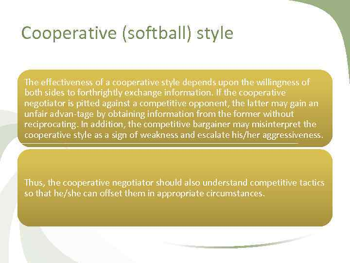 Cooperative (softball) style The effectiveness of a cooperative style depends upon the willingness of