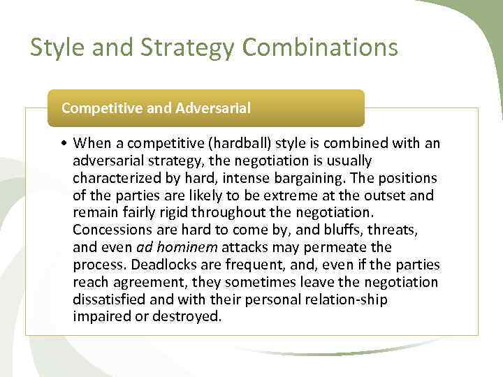 Style and Strategy Combinations Competitive and Adversarial • When a competitive (hardball) style is