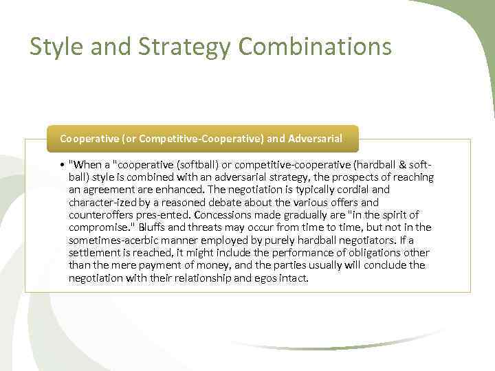 Style and Strategy Combinations Cooperative (or Competitive-Cooperative) and Adversarial •