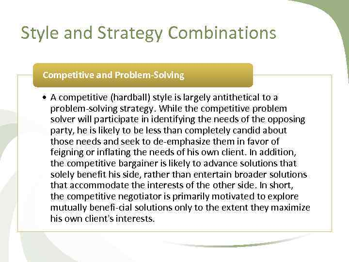 Style and Strategy Combinations Competitive and Problem-Solving • A competitive (hardball) style is largely