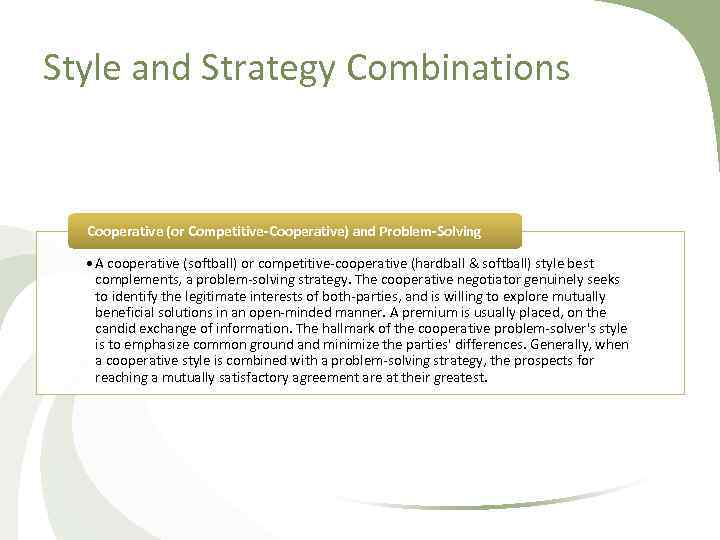 Style and Strategy Combinations Cooperative (or Competitive-Cooperative) and Problem-Solving • A cooperative (softball) or