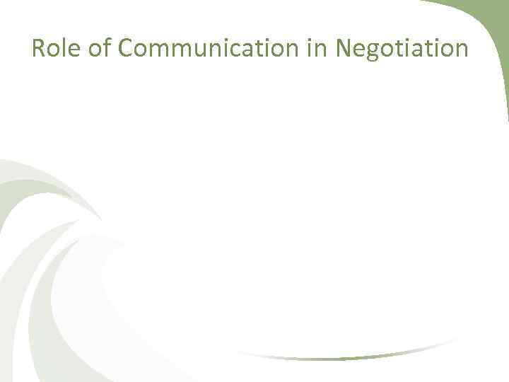 Role of Communication in Negotiation