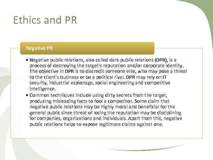 Ethics and PR Negative PR • Negative public relations, also called dark public relations