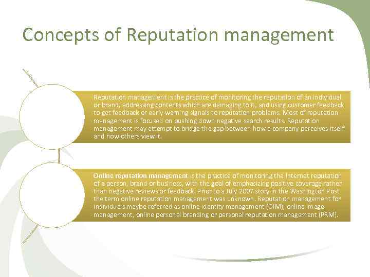 Concepts of Reputation management is the practice of monitoring the reputation of an individual