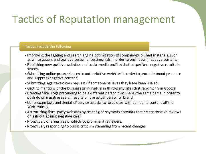 Tactics of Reputation management Tactics include the following • Improving the tagging and search